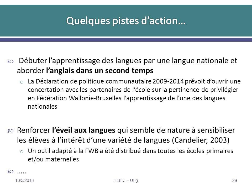 Débuter lapprentissage des langues par une langue nationale et aborder langlais dans un second temps o La Déclaration de politique communautaire 2009-