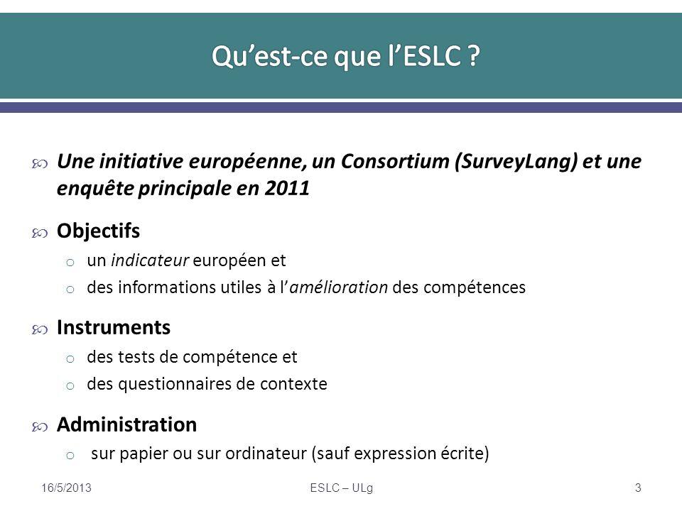 Une initiative européenne, un Consortium (SurveyLang) et une enquête principale en 2011 Objectifs o un indicateur européen et o des informations utile