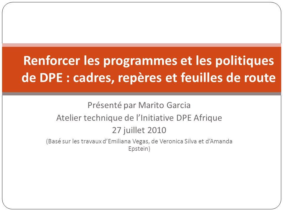 Présenté par Marito Garcia Atelier technique de lInitiative DPE Afrique 27 juillet 2010 (Basé sur les travaux dEmiliana Vegas, de Veronica Silva et dA