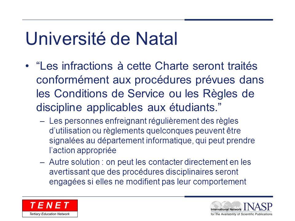 Université de Natal Les infractions à cette Charte seront traités conformément aux procédures prévues dans les Conditions de Service ou les Règles de discipline applicables aux étudiants.