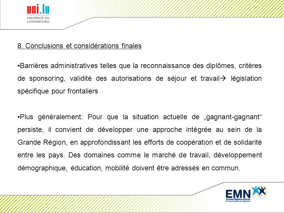 8. Conclusions et considérations finales Barrières administratives telles que la reconnaissance des diplômes, critères de sponsoring, validité des aut