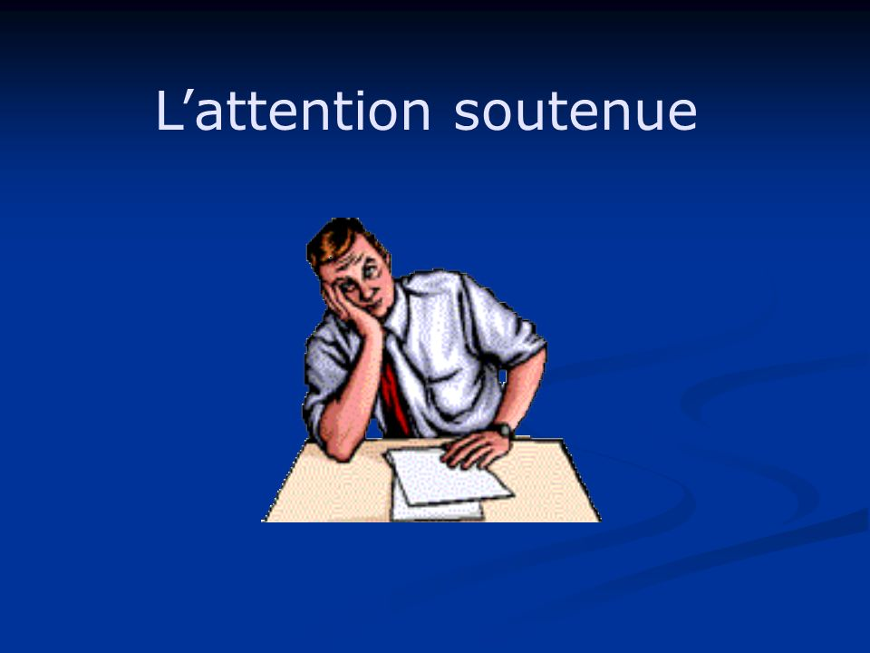 Lattention soutenue