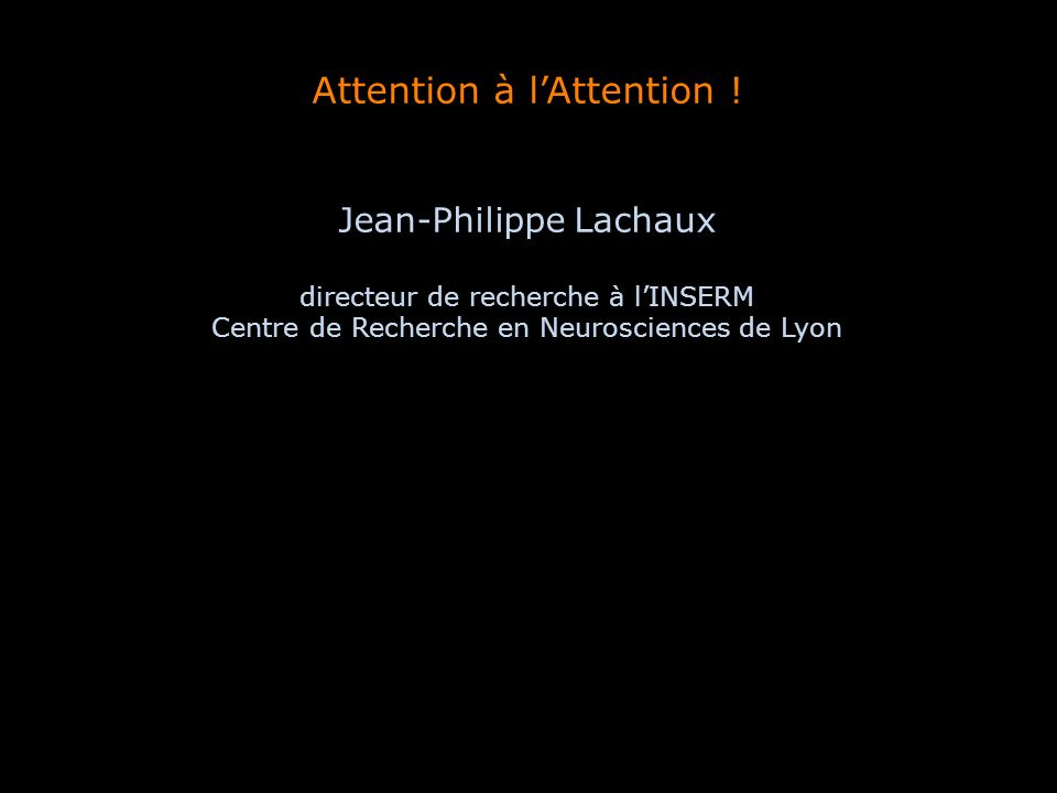 Attention à lAttention .
