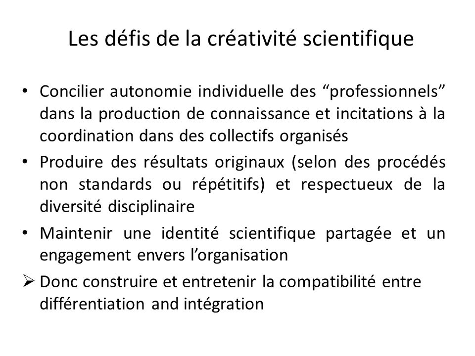 … Changer les modèles de gouvernance… GovernanceTop of the pileWannabesVenerablesMissionnaries Role of Scholars+_+_ Management++__ Coordination Norms elaboration and control Institutionalized cross-controls Management in control Professionals in control Instability of controls Internal coordination CollegialityUtilitarianismCollegialityEgalitarianism Model OrganicMechanical bureaucracy Professional bureaucracy Anarchical bureaucracy