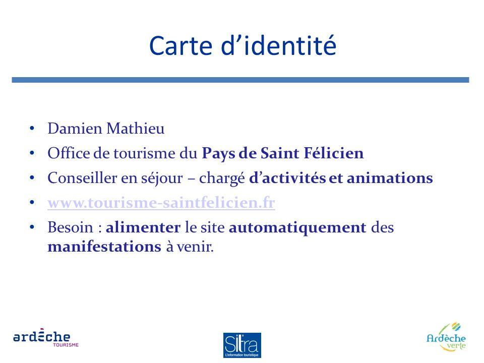 Carte didentité Damien Mathieu Office de tourisme du Pays de Saint Félicien Conseiller en séjour – chargé dactivités et animations www.tourisme-saintf