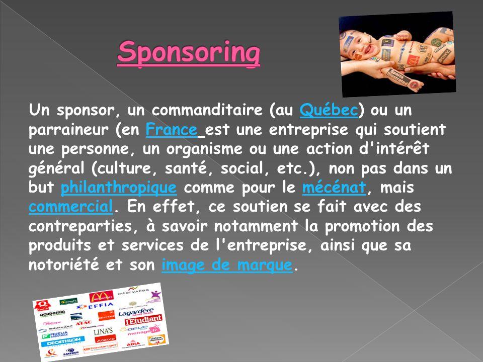 Un sponsor, un commanditaire (au Québec) ou un parraineur (en France est une entreprise qui soutient une personne, un organisme ou une action d'intérê
