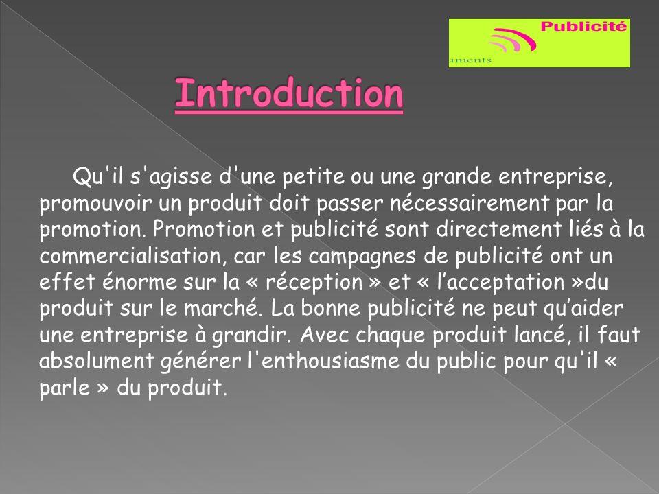 Qu'il s'agisse d'une petite ou une grande entreprise, promouvoir un produit doit passer nécessairement par la promotion. Promotion et publicité sont d