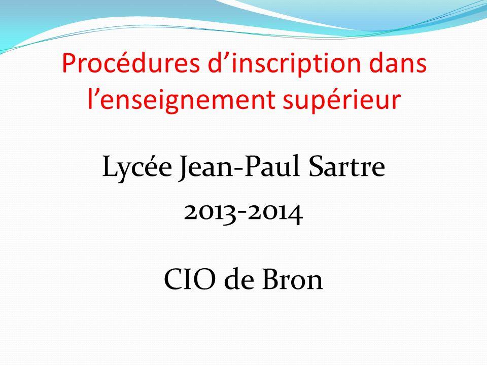 Procédures dinscription dans lenseignement supérieur Lycée Jean-Paul Sartre 2013-2014 CIO de Bron