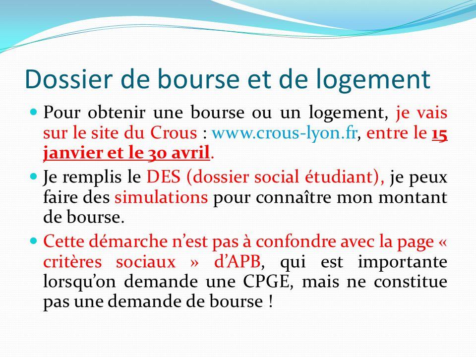 Dossier de bourse et de logement Pour obtenir une bourse ou un logement, je vais sur le site du Crous : www.crous-lyon.fr, entre le 15 janvier et le 3