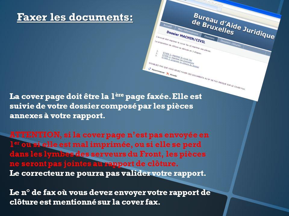 Faxer les documents: La cover page doit être la 1 ère page faxée. Elle est suivie de votre dossier composé par les pièces annexes à votre rapport. ATT