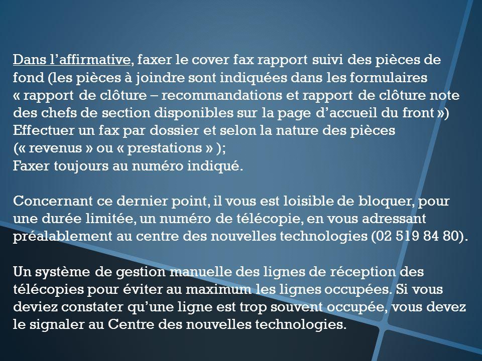 Dans laffirmative, faxer le cover fax rapport suivi des pièces de fond (les pièces à joindre sont indiquées dans les formulaires « rapport de clôture