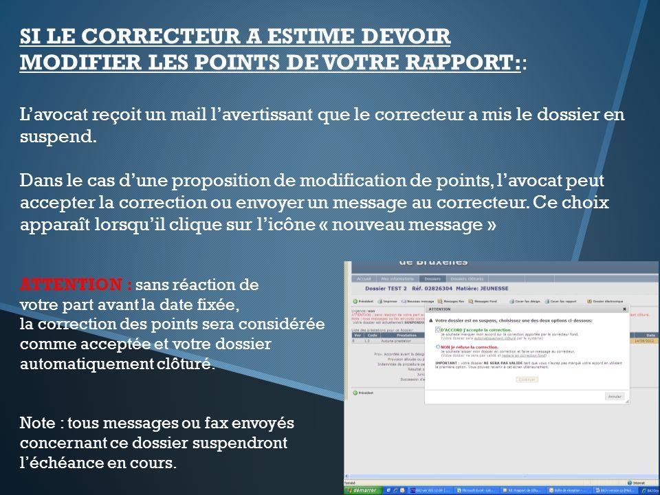 SI LE CORRECTEUR A ESTIME DEVOIR MODIFIER LES POINTS DE VOTRE RAPPORT:: Lavocat reçoit un mail lavertissant que le correcteur a mis le dossier en susp