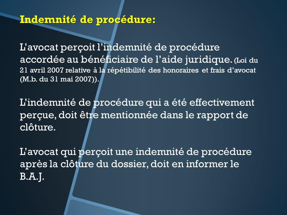 Indemnité de procédure: Lavocat perçoit lindemnité de procédure accordée au bénéficiaire de laide juridique. (Loi du 21 avril 2007 relative à la répét