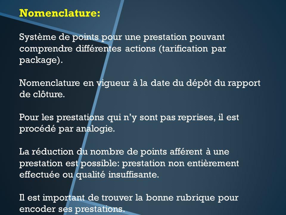 Nomenclature: Système de points pour une prestation pouvant comprendre différentes actions (tarification par package). Nomenclature en vigueur à la da