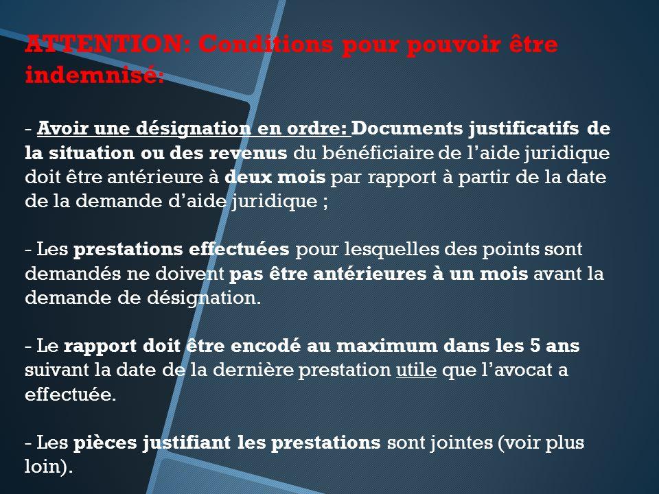ATTENTION: Conditions pour pouvoir être indemnisé : - Avoir une désignation en ordre: Documents justificatifs de la situation ou des revenus du bénéfi