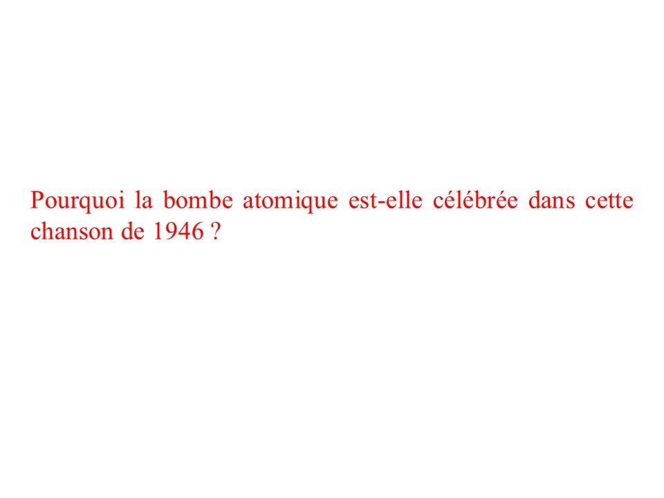 Pourquoi la bombe atomique est-elle célébrée dans cette chanson de 1946 ?