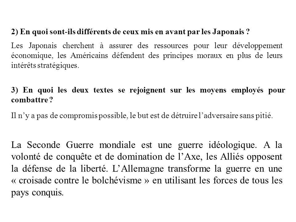 2) En quoi sont-ils différents de ceux mis en avant par les Japonais ? Les Japonais cherchent à assurer des ressources pour leur développement économi