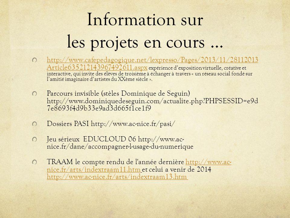 Information sur les projets en cours … http://www.cafepedagogique.net/lexpresso/Pages/2013/11/28112013 Article635212143967492611.aspxhttp://www.cafepe
