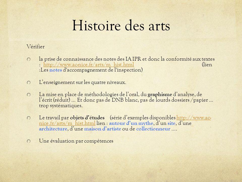 Histoire des arts Vérifier la prise de connaissance des notes des IA IPR et donc la conformité aux textes : http://www.ac-nice.fr/arts/m_hist.html (li