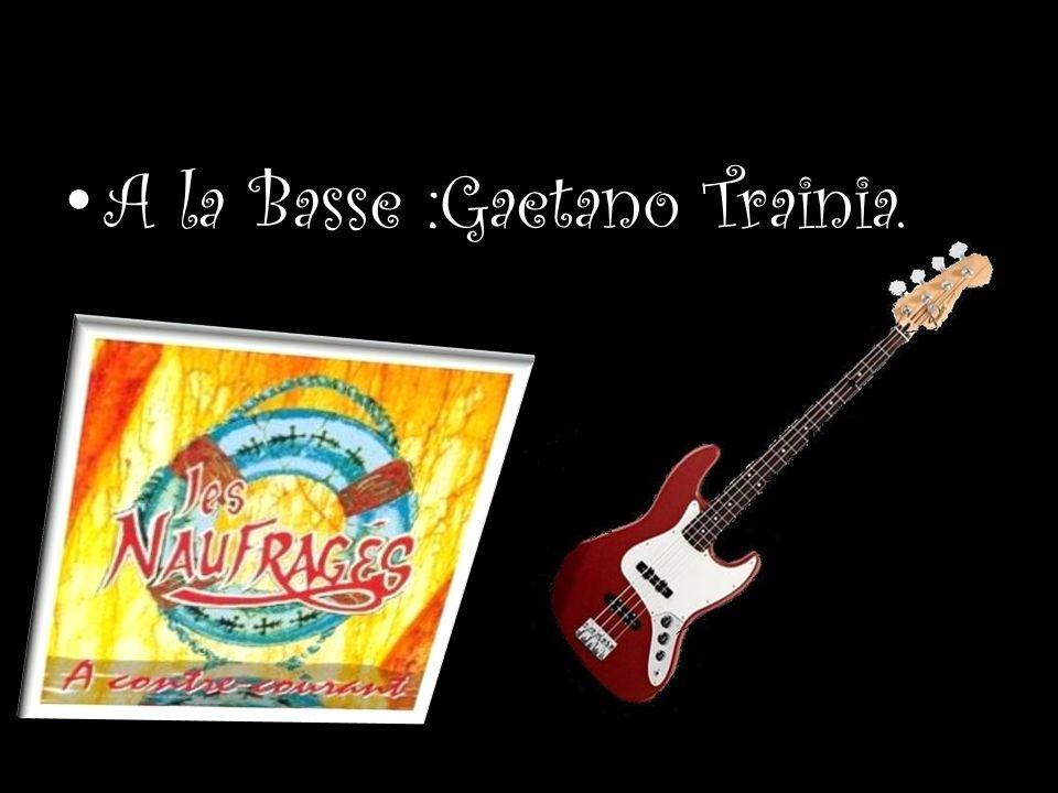 A la Basse :Gaetano Trainia.