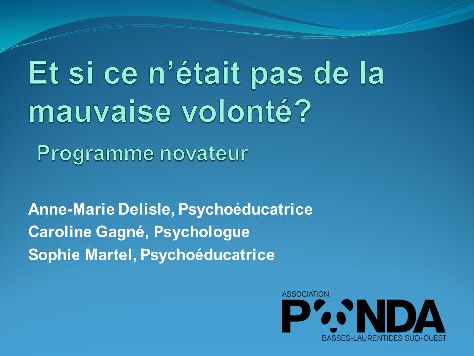 Anne-Marie Delisle, Psychoéducatrice Caroline Gagné, Psychologue Sophie Martel, Psychoéducatrice