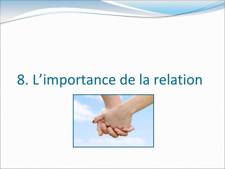 8. Limportance de la relation