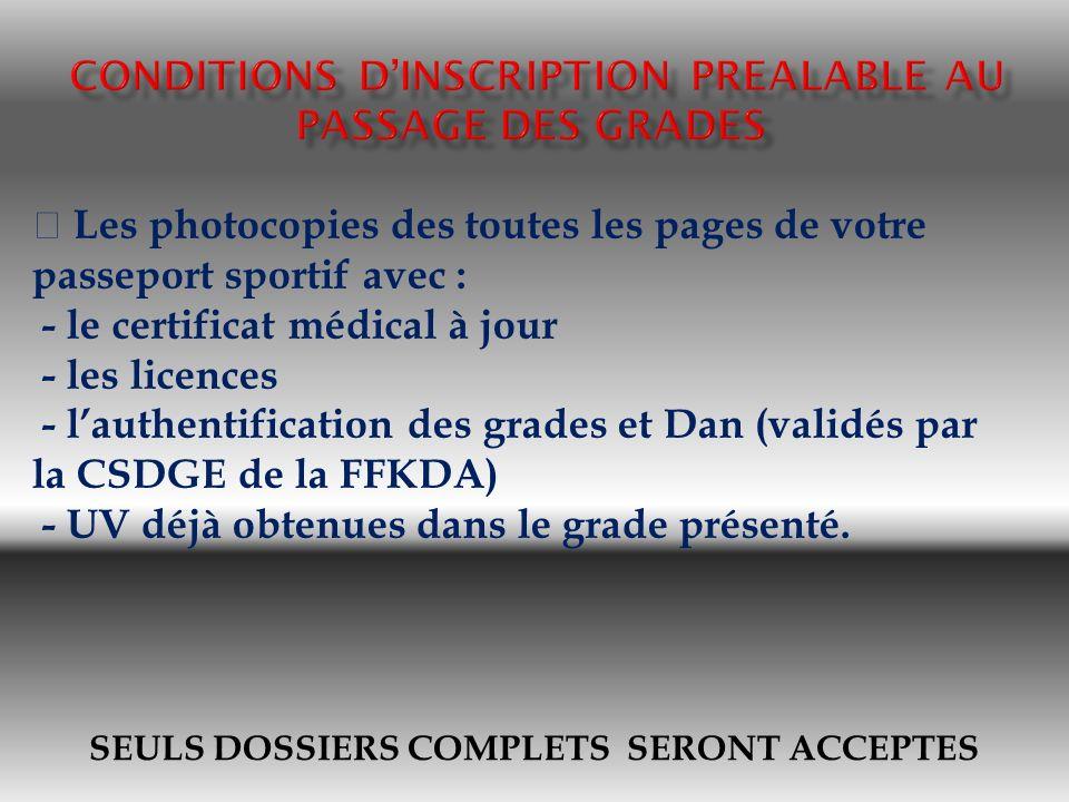 SEULS DOSSIERS COMPLETS SERONT ACCEPTES Les photocopies des toutes les pages de votre passeport sportif avec : - le certificat médical à jour - les li