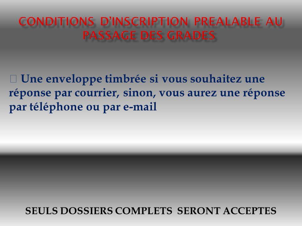 SEULS DOSSIERS COMPLETS SERONT ACCEPTES Une enveloppe timbrée si vous souhaitez une réponse par courrier, sinon, vous aurez une réponse par téléphone