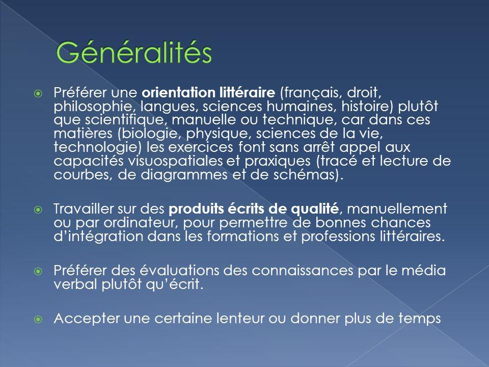 Préférer une orientation littéraire (français, droit, philosophie, langues, sciences humaines, histoire) plutôt que scientifique, manuelle ou techniqu