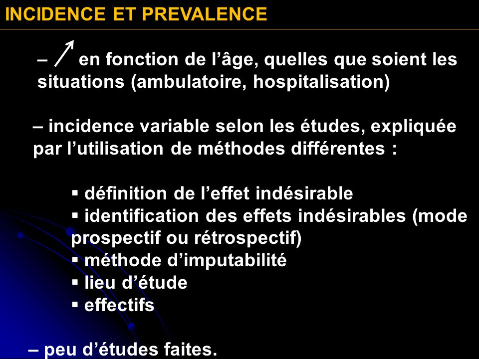 INCIDENCE ET PREVALENCE – en fonction de lâge, quelles que soient les situations (ambulatoire, hospitalisation) – incidence variable selon les études,