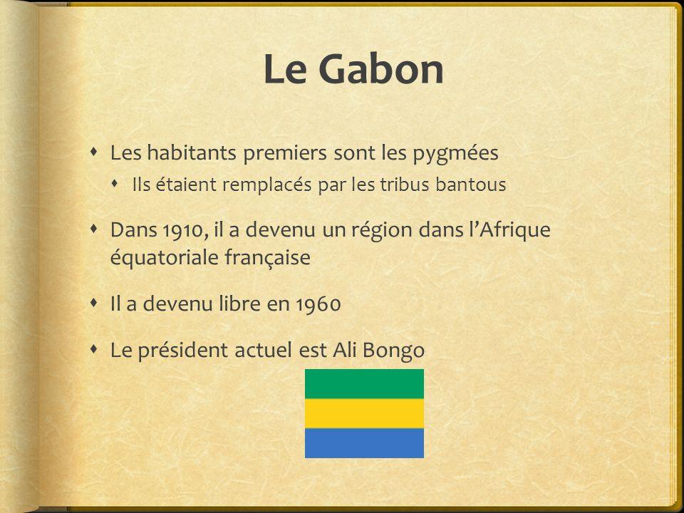 Le Gabon Les habitants premiers sont les pygmées Ils étaient remplacés par les tribus bantous Dans 1910, il a devenu un région dans lAfrique équatoria