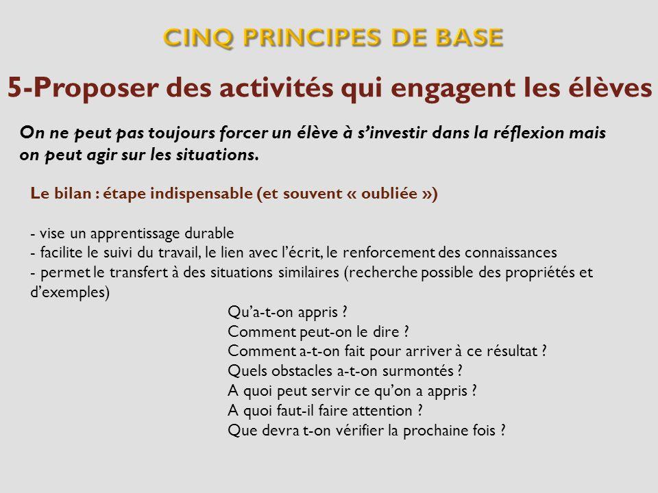 5-Proposer des activités qui engagent les élèves On ne peut pas toujours forcer un élève à sinvestir dans la réflexion mais on peut agir sur les situa