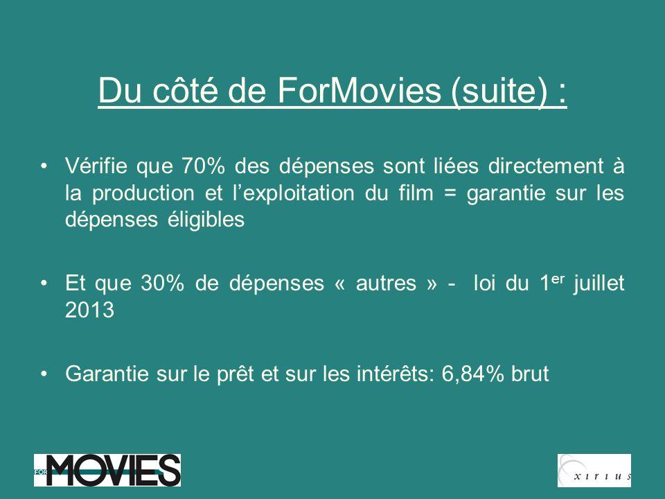 Du côté de ForMovies (suite) : Vérifie que 70% des dépenses sont liées directement à la production et lexploitation du film = garantie sur les dépense