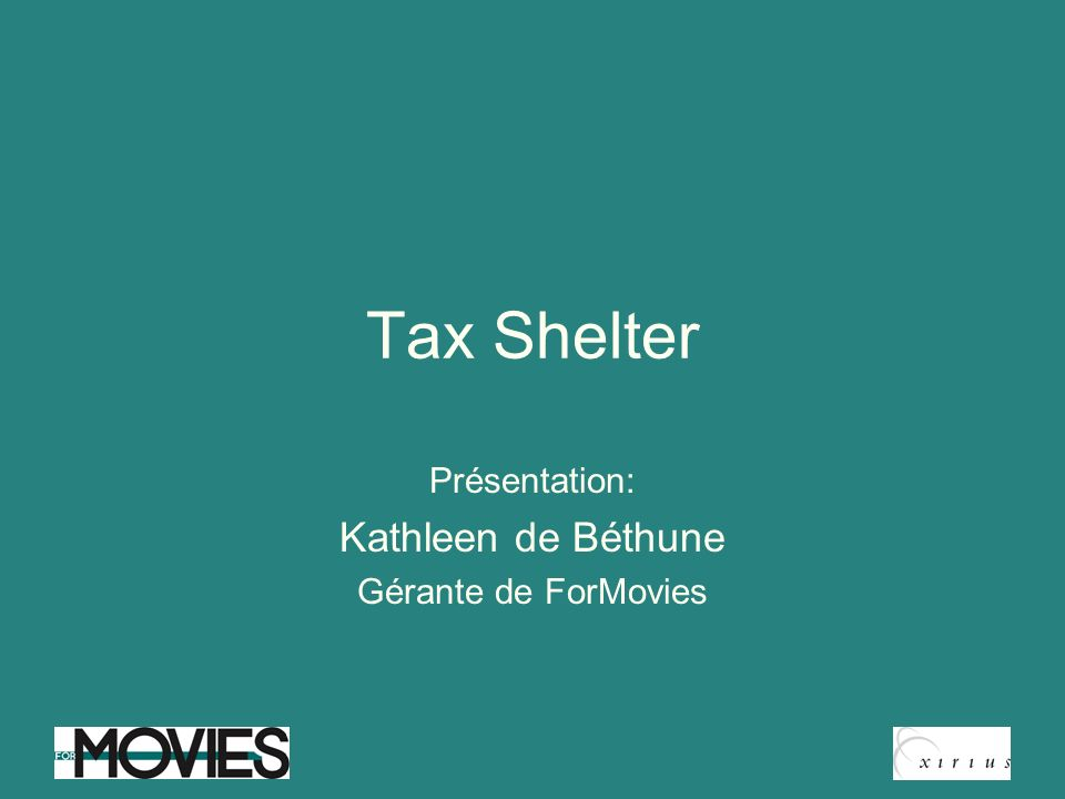 Tax Shelter Présentation: Kathleen de Béthune Gérante de ForMovies