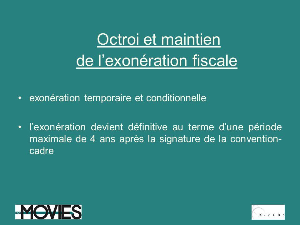 Octroi et maintien de lexonération fiscale exonération temporaire et conditionnelle lexonération devient définitive au terme dune période maximale de