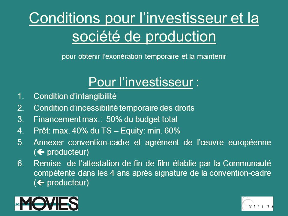 Conditions pour linvestisseur et la société de production pour obtenir lexonération temporaire et la maintenir Pour linvestisseur : 1.Condition dintan