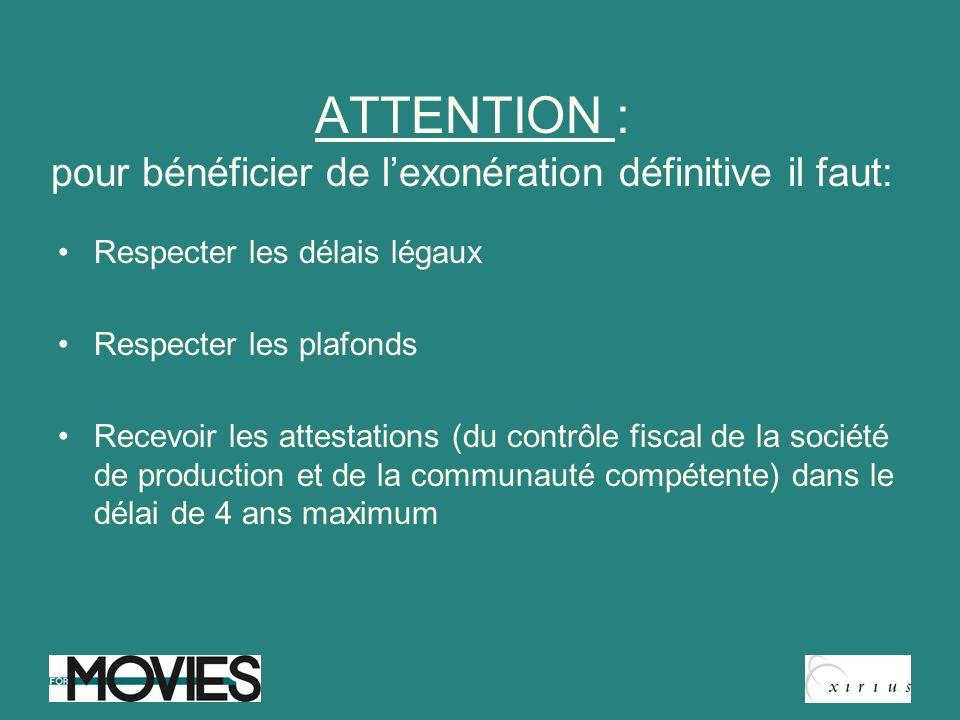ATTENTION : pour bénéficier de lexonération définitive il faut: Respecter les délais légaux Respecter les plafonds Recevoir les attestations (du contr