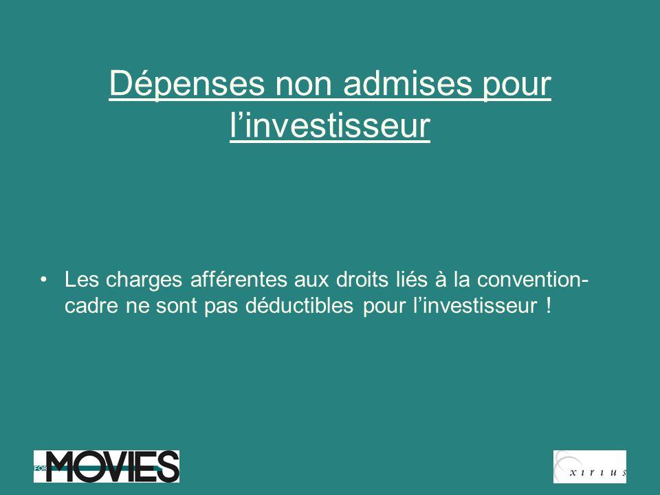 Dépenses non admises pour linvestisseur Les charges afférentes aux droits liés à la convention- cadre ne sont pas déductibles pour linvestisseur !