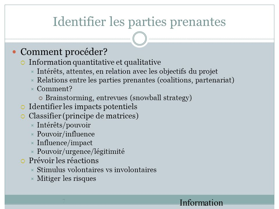 Identifier les parties prenantes Information Technology Project Management, Sixth Edition 7 Comment procéder.