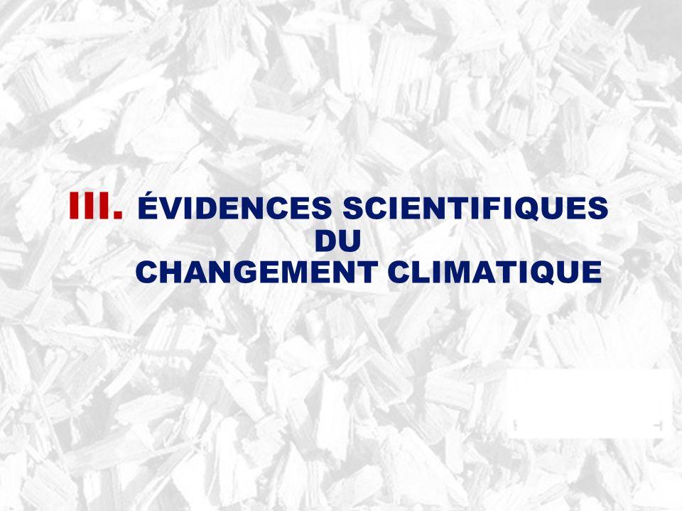 III. ÉVIDENCES SCIENTIFIQUES DU CHANGEMENT CLIMATIQUE