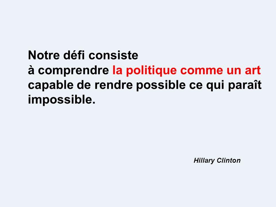 Notre défi consiste à comprendre la politique comme un art capable de rendre possible ce qui paraît impossible.