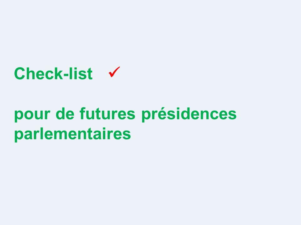Check-list pour de futures présidences parlementaires