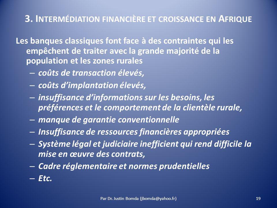 3. I NTERMÉDIATION FINANCIÈRE ET CROISSANCE EN A FRIQUE Les banques classiques font face à des contraintes qui les empêchent de traiter avec la grande