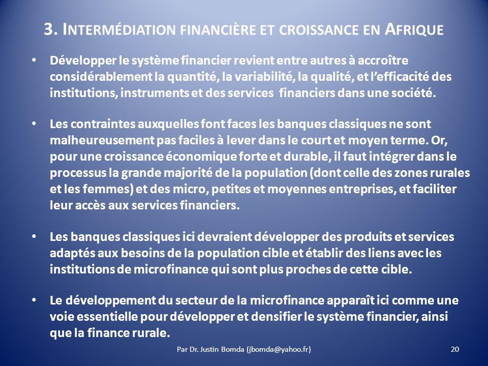 3. I NTERMÉDIATION FINANCIÈRE ET CROISSANCE EN A FRIQUE Développer le système financier revient entre autres à accroître considérablement la quantité,