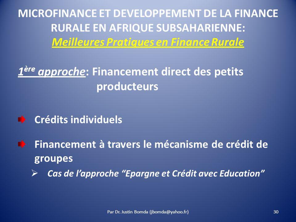 MICROFINANCE ET DEVELOPPEMENT DE LA FINANCE RURALE EN AFRIQUE SUBSAHARIENNE: Meilleures Pratiques en Finance Rurale 1 ère approche: Financement direct