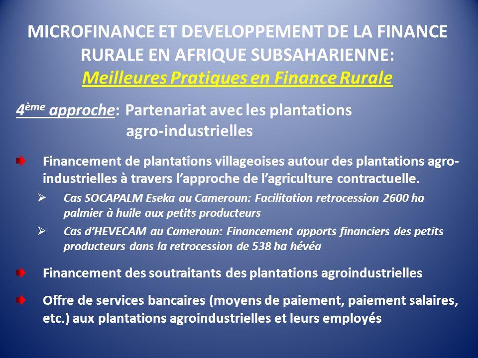 MICROFINANCE ET DEVELOPPEMENT DE LA FINANCE RURALE EN AFRIQUE SUBSAHARIENNE: Meilleures Pratiques en Finance Rurale 4 ème approche: Partenariat avec l