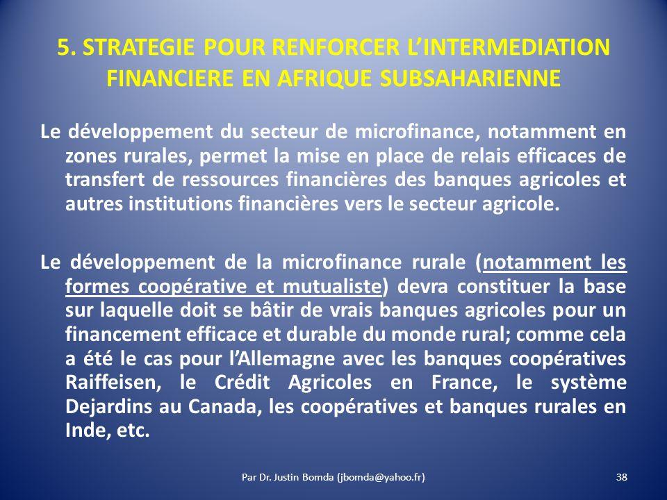 5. STRATEGIE POUR RENFORCER LINTERMEDIATION FINANCIERE EN AFRIQUE SUBSAHARIENNE Le développement du secteur de microfinance, notamment en zones rurale