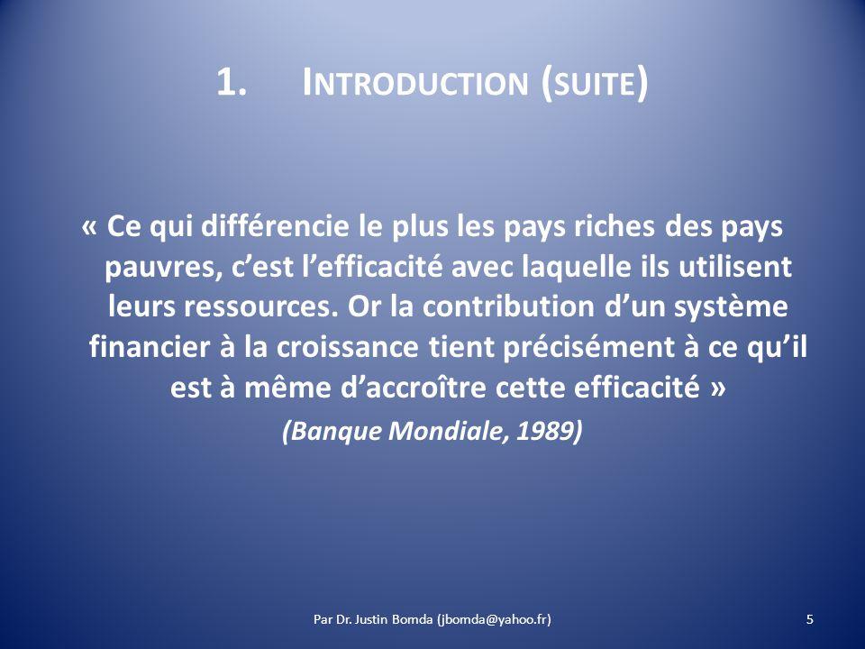 1.I NTRODUCTION ( SUITE ) « Ce qui différencie le plus les pays riches des pays pauvres, cest lefficacité avec laquelle ils utilisent leurs ressources