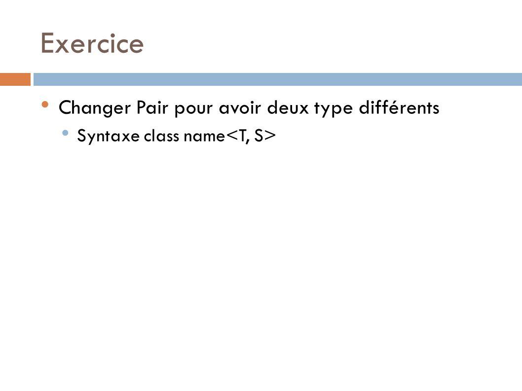 Exercice Changer Pair pour avoir deux type différents Syntaxe class name
