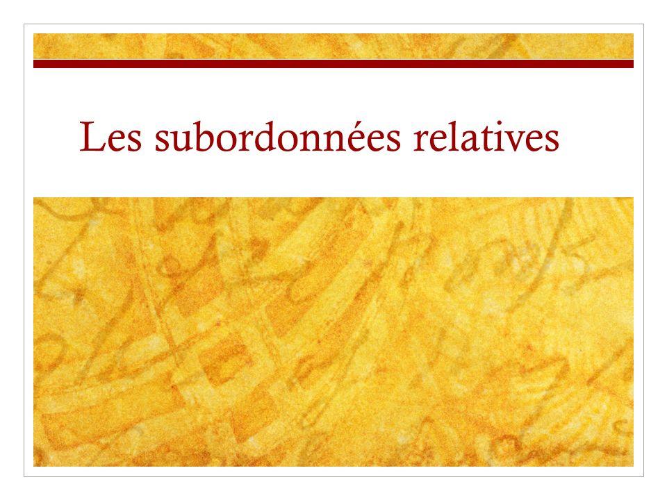 Les subordonnées relatives